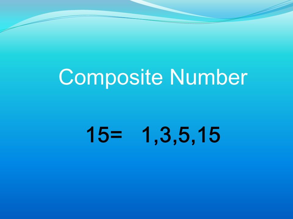 Composite Number 15= 1,3,5,15