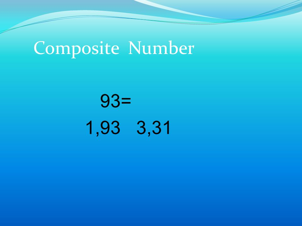 Composite Number 93= 1,93 3,31