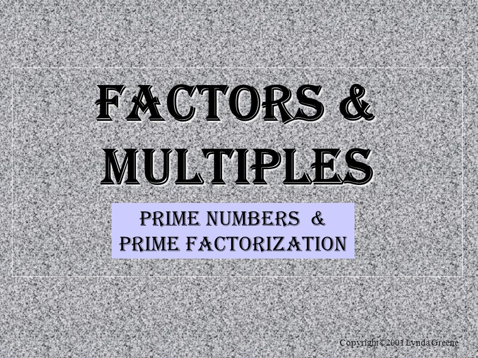 Prime numbers & Prime Factorization