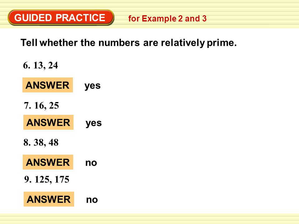 Tell whether the numbers are relatively prime.