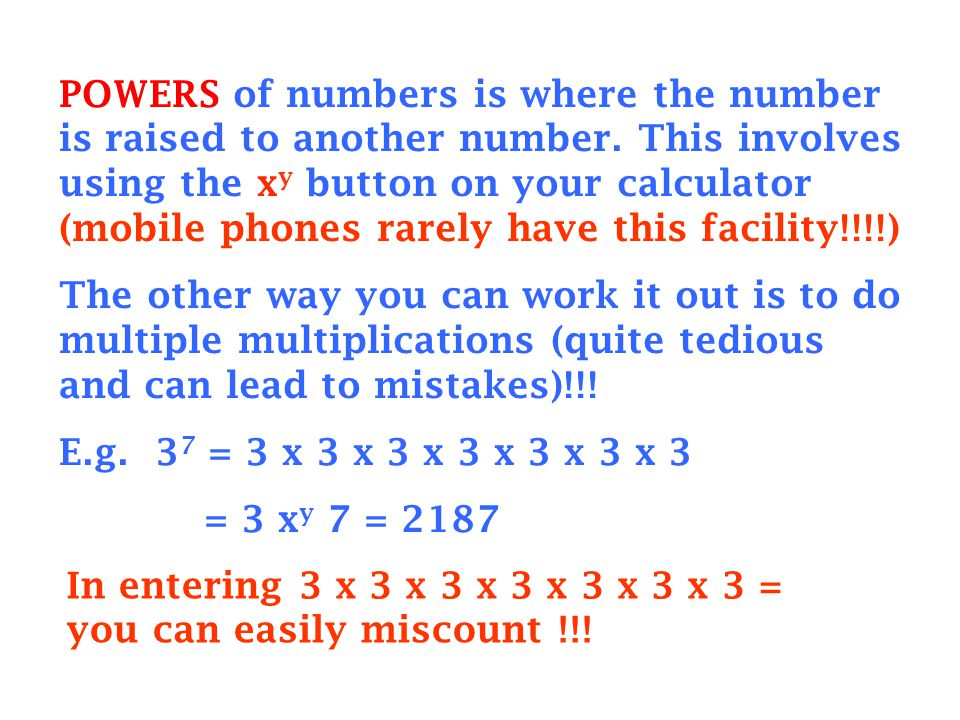 POWERS of numbers is where the number is raised to another number
