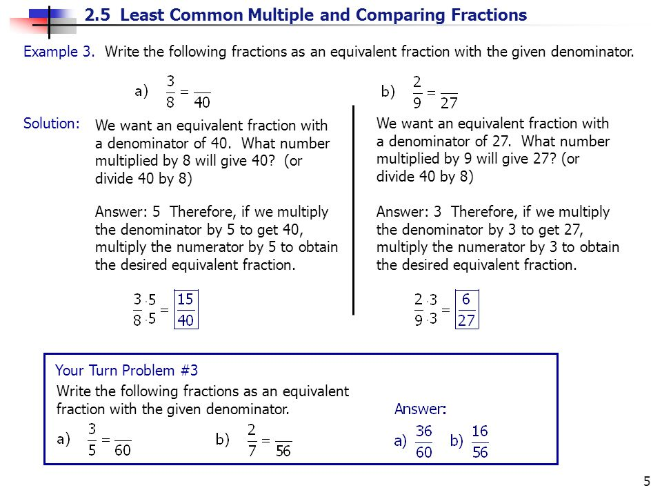 Example 3. Write the following fractions as an equivalent fraction with the given denominator.