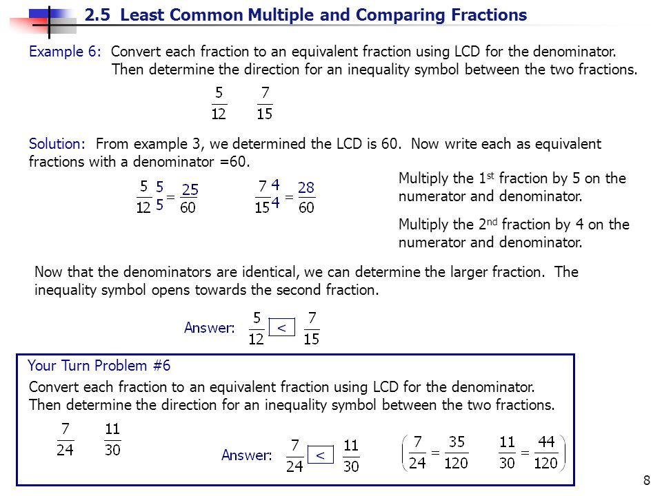 Example 6: Convert each fraction to an equivalent fraction using LCD for the denominator.