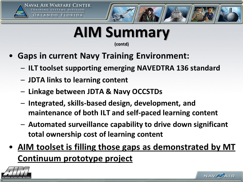 AIM Summary (contd) Gaps in current Navy Training Environment:
