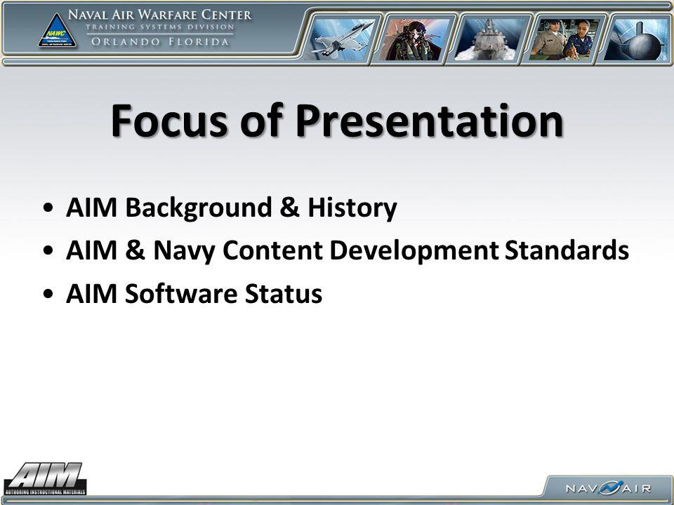Focus of Presentation AIM Background & History