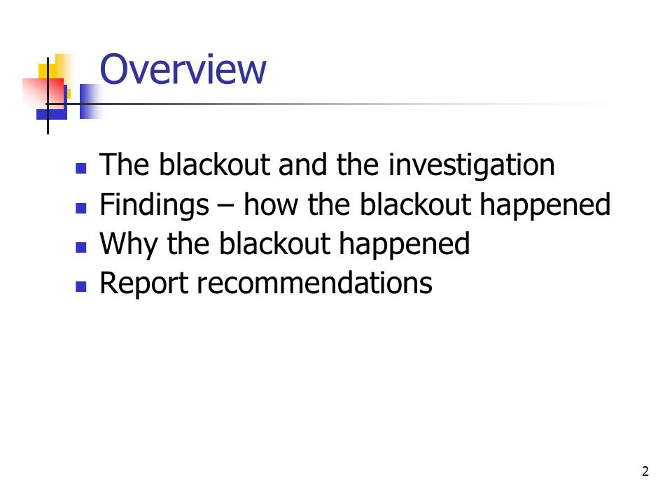 Overview The blackout and the investigation