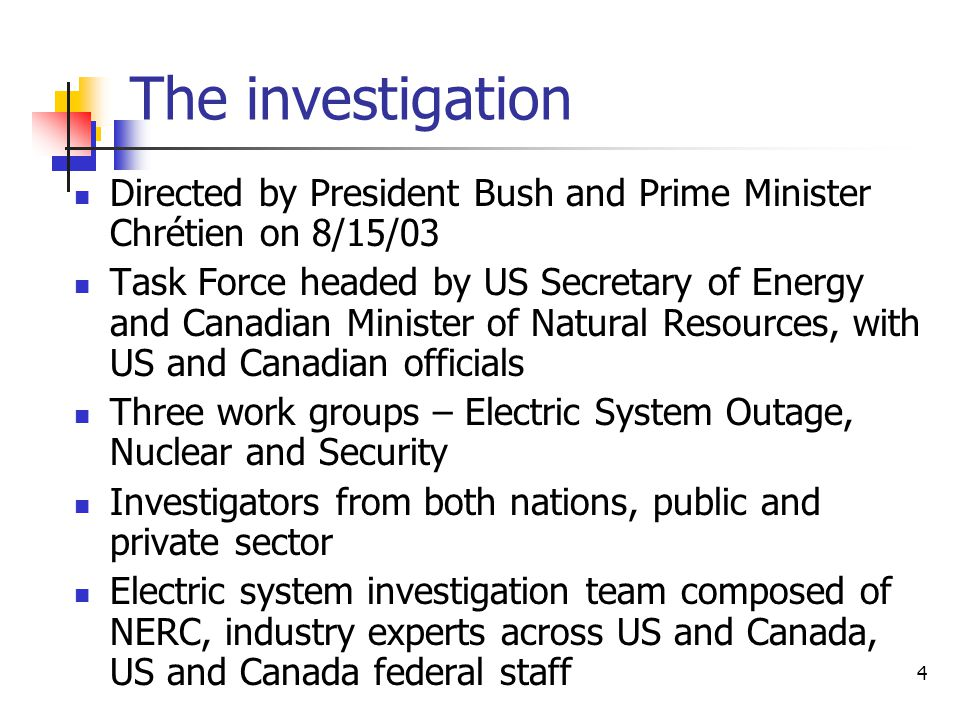 The investigation Directed by President Bush and Prime Minister Chrétien on 8/15/03.