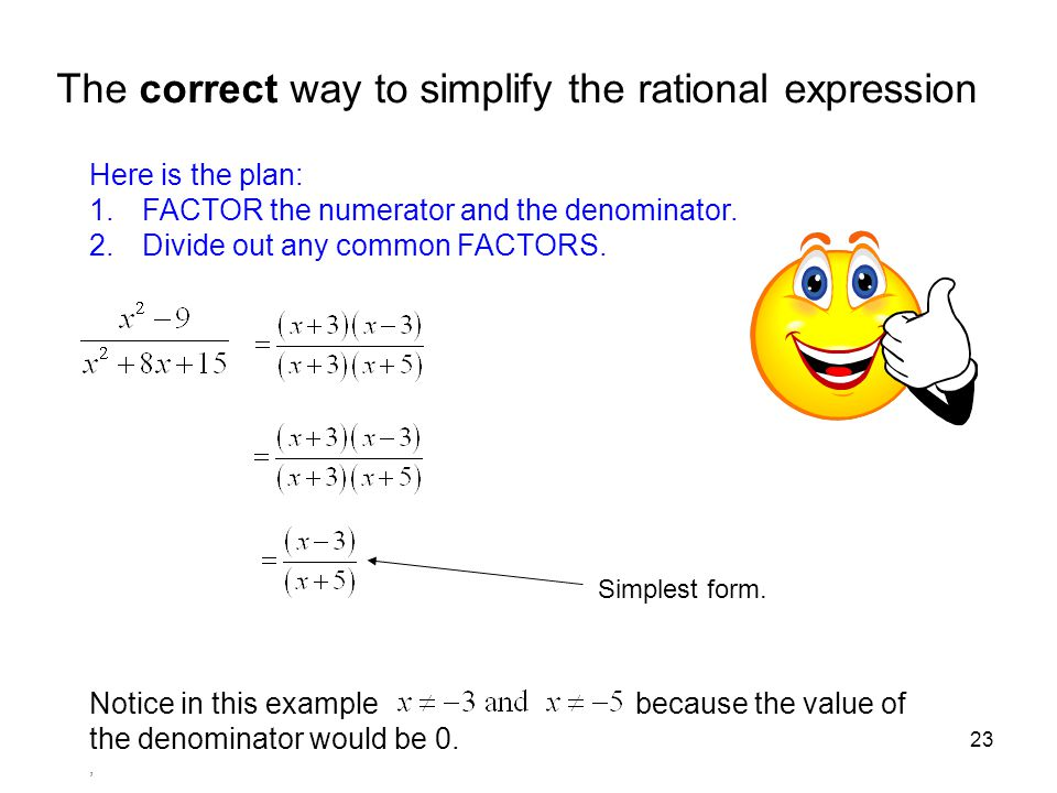 The correct way to simplify the rational expression