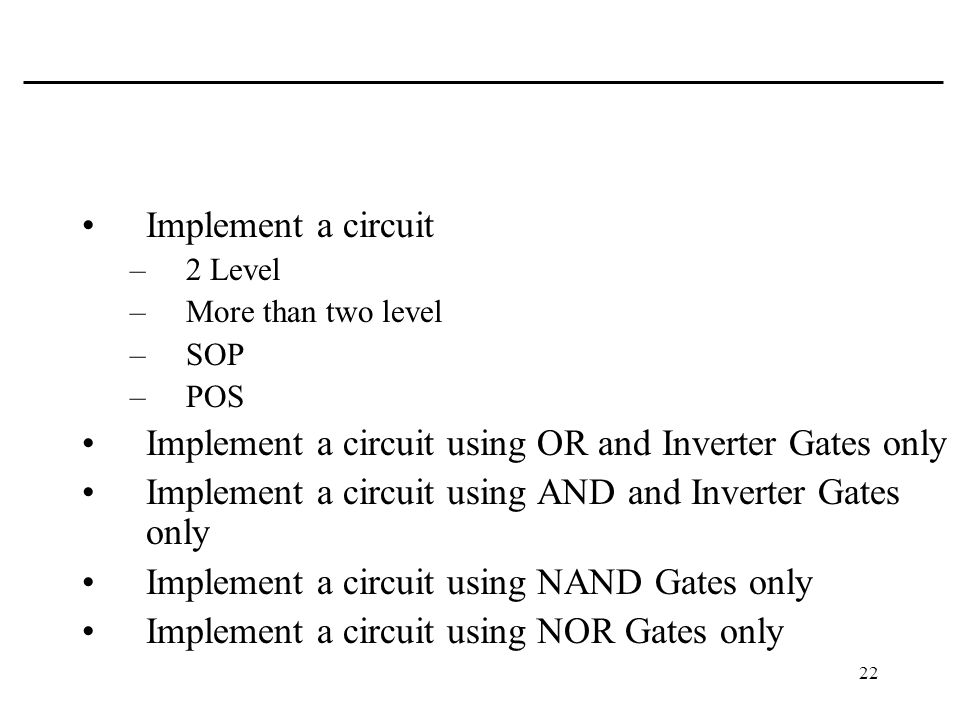 Implement a circuit using OR and Inverter Gates only