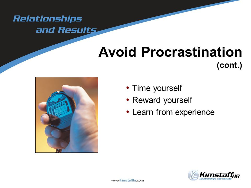 Avoid Procrastination (cont.)