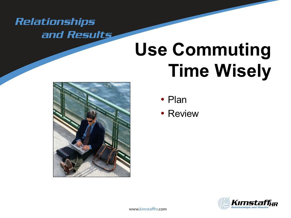 Use Commuting Time Wisely