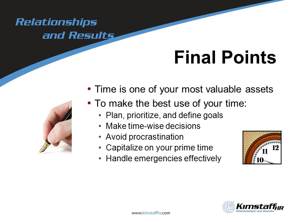 Final Points Time is one of your most valuable assets