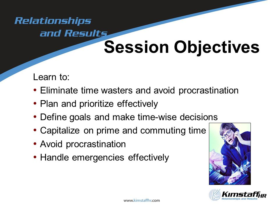 Session Objectives Learn to: