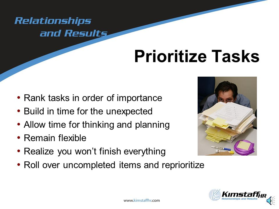 Prioritize Tasks Rank tasks in order of importance