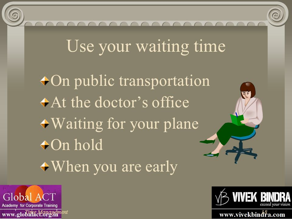 Use your waiting time On public transportation At the doctor's office