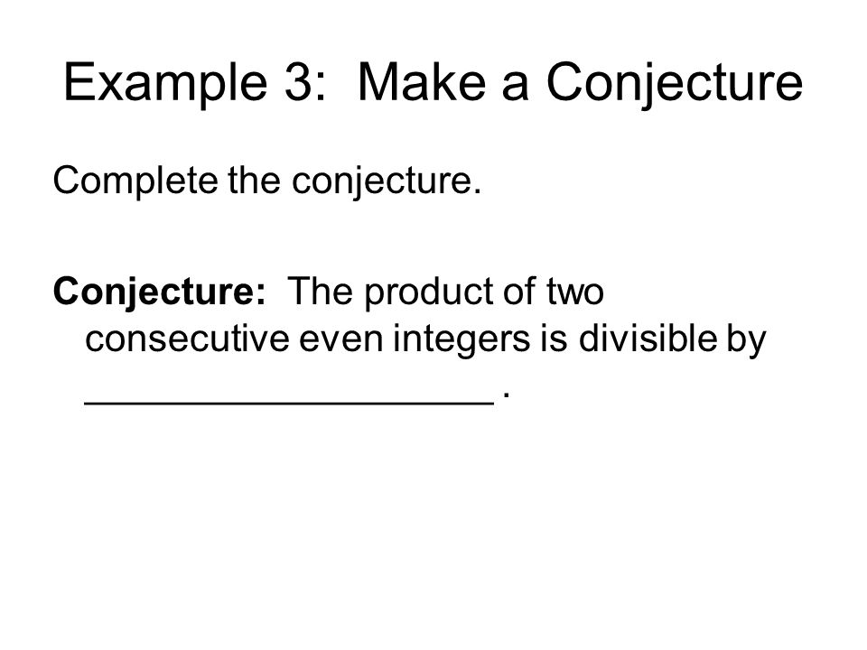 Example 3: Make a Conjecture
