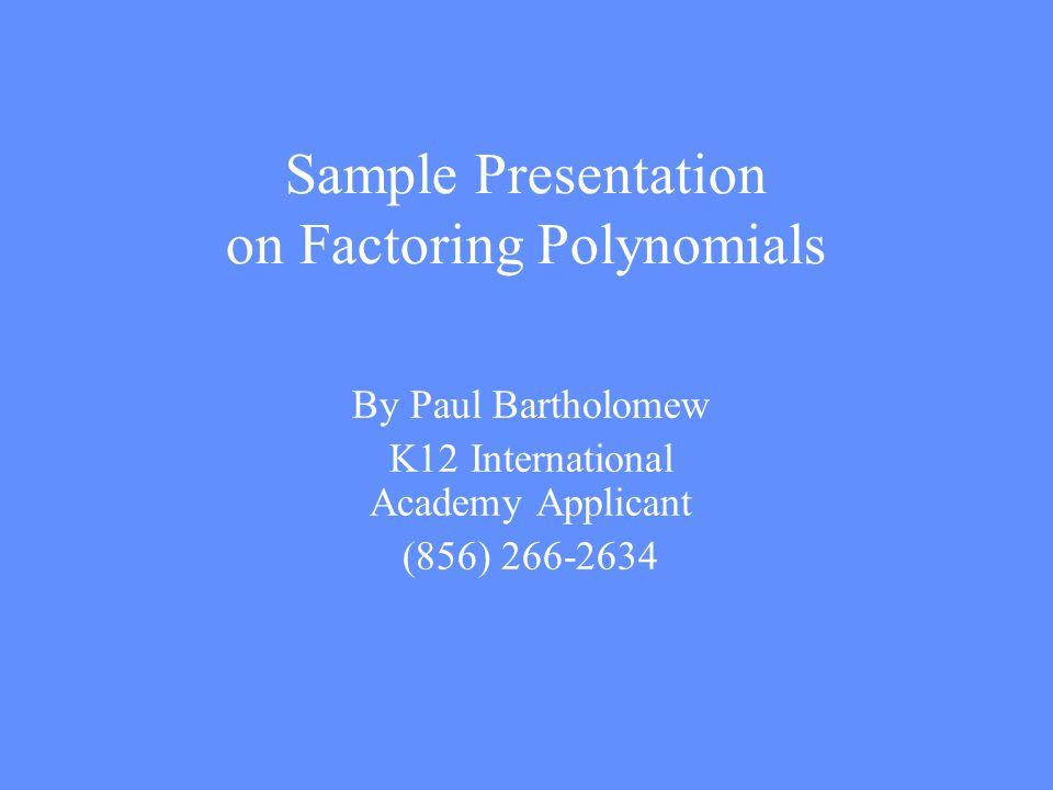 Sample Presentation on Factoring Polynomials