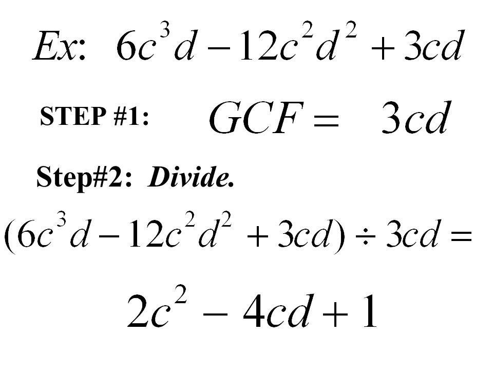 STEP #1: Step#2: Divide.