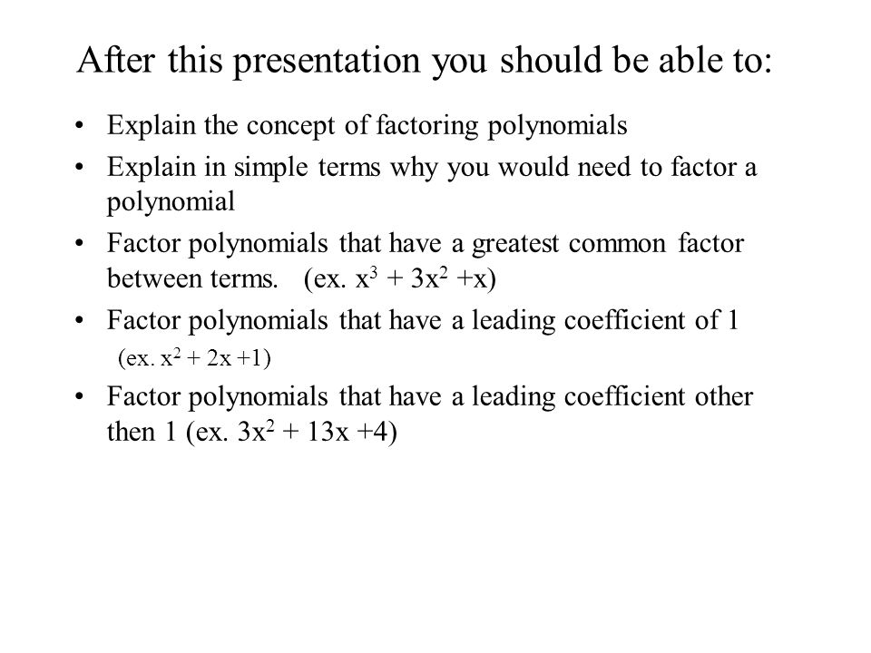 After this presentation you should be able to: