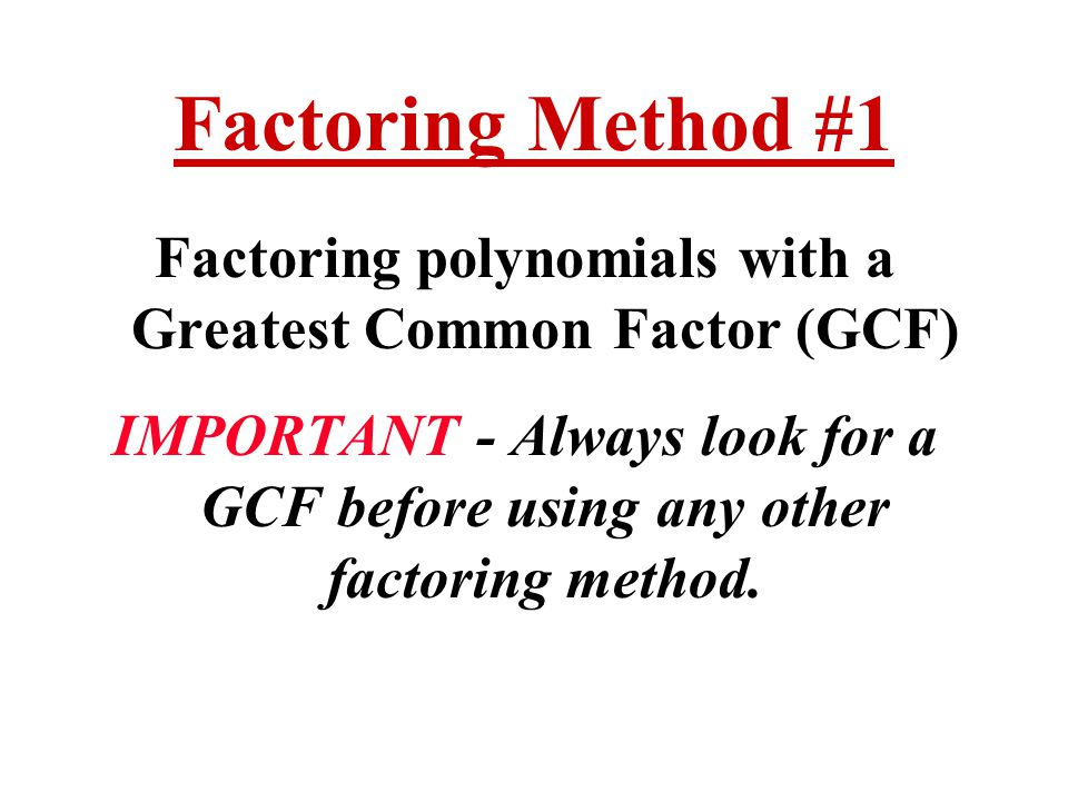 Factoring polynomials with a Greatest Common Factor (GCF)