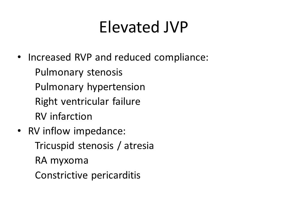 Elevated JVP Increased RVP and reduced compliance: Pulmonary stenosis