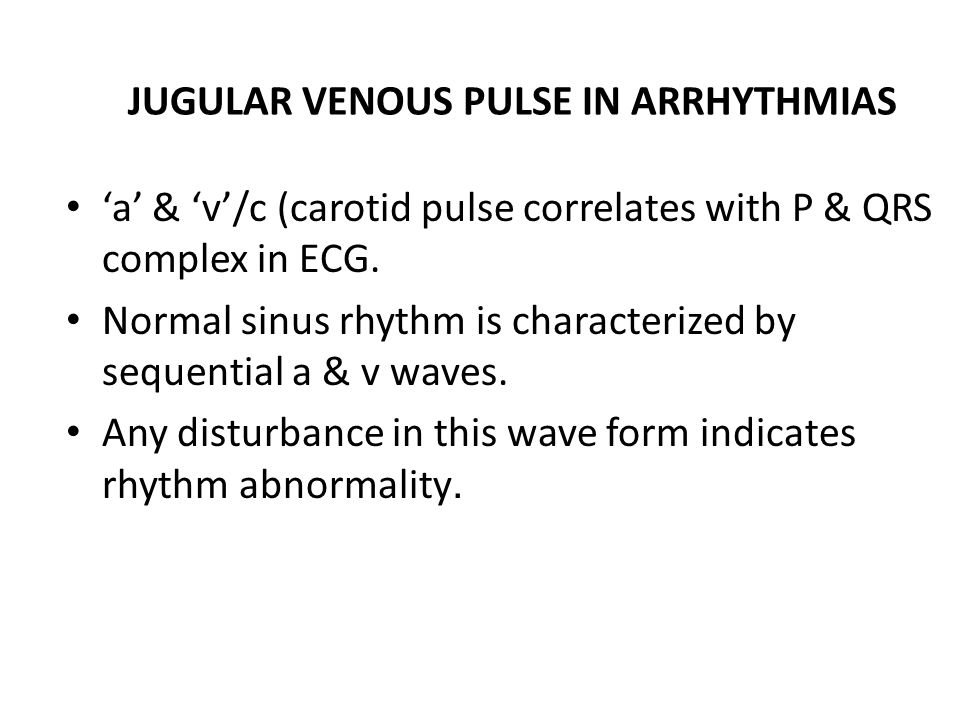 JUGULAR VENOUS PULSE IN ARRHYTHMIAS