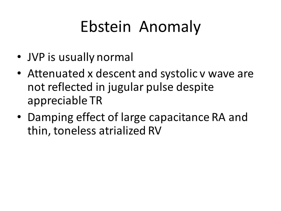 Ebstein Anomaly JVP is usually normal