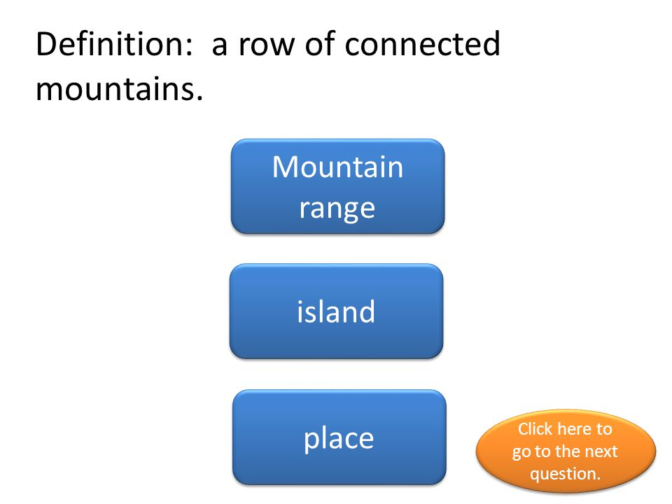 Definition: a row of connected mountains.