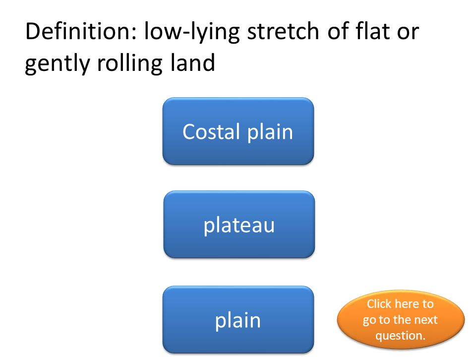 Definition: low-lying stretch of flat or gently rolling land