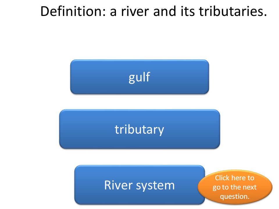 Definition: a river and its tributaries.