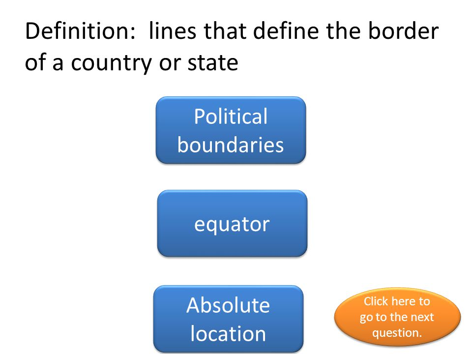 Definition: lines that define the border of a country or state