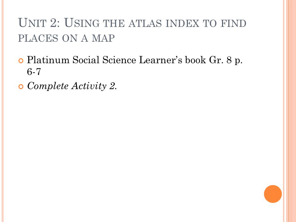 Unit 2: Using the atlas index to find places on a map