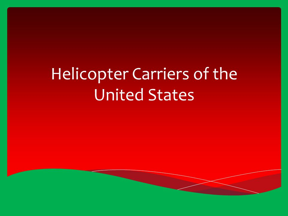Helicopter Carriers of the United States
