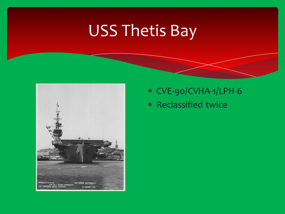 USS Thetis Bay CVE-90/CVHA-1/LPH-6 Reclassified twice