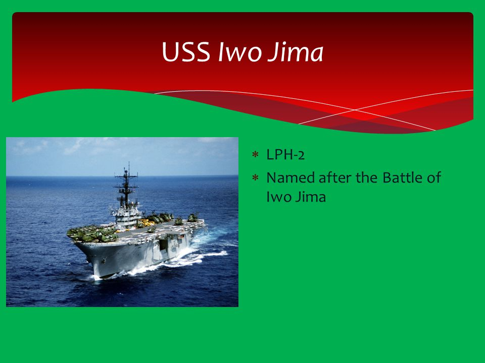 USS Iwo Jima LPH-2 Named after the Battle of Iwo Jima