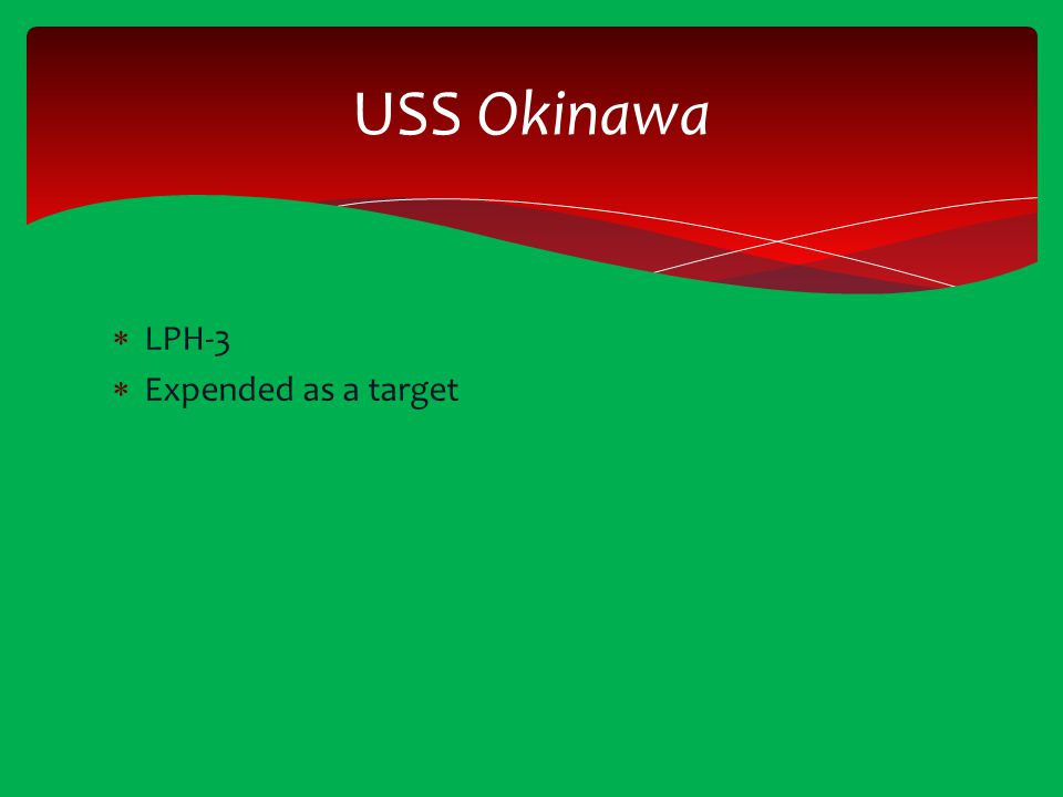USS Okinawa LPH-3 Expended as a target