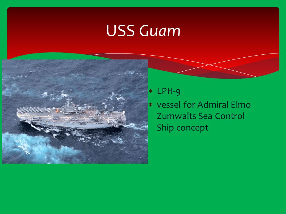 USS Guam LPH-9 vessel for Admiral Elmo Zumwalts Sea Control Ship concept
