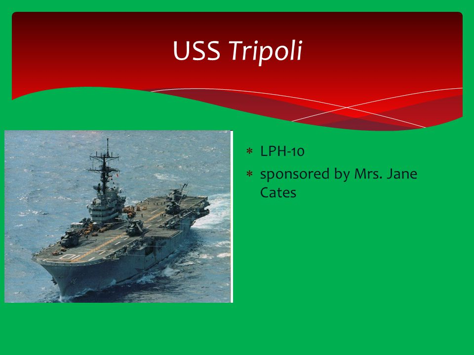 USS Tripoli LPH-10 sponsored by Mrs. Jane Cates