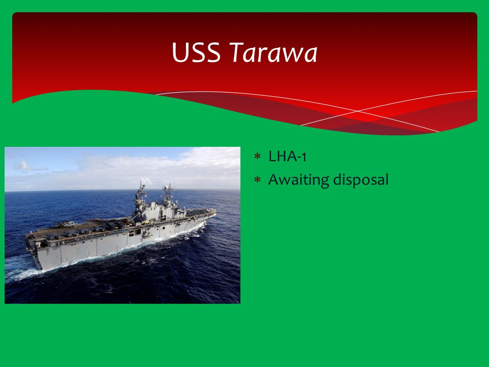 USS Tarawa LHA-1 Awaiting disposal