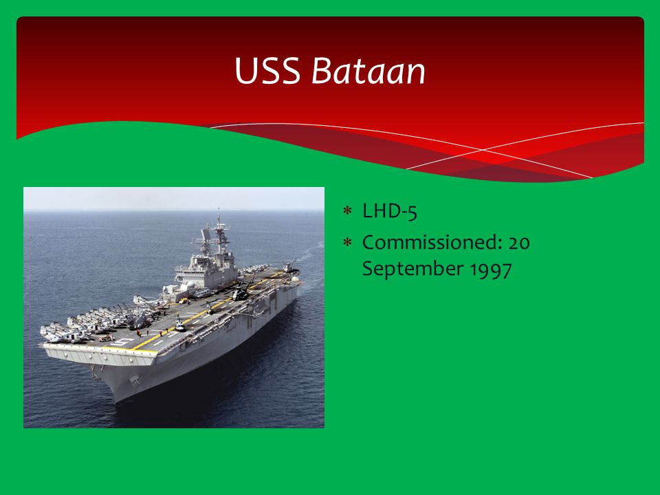 USS Bataan LHD-5 Commissioned: 20 September 1997