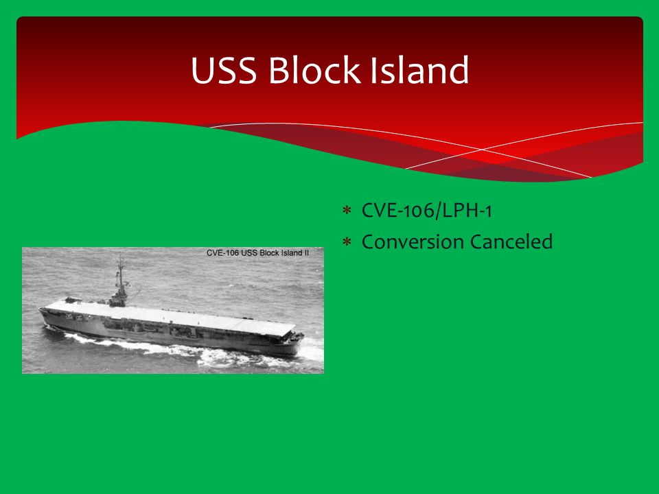 USS Block Island CVE-106/LPH-1 Conversion Canceled