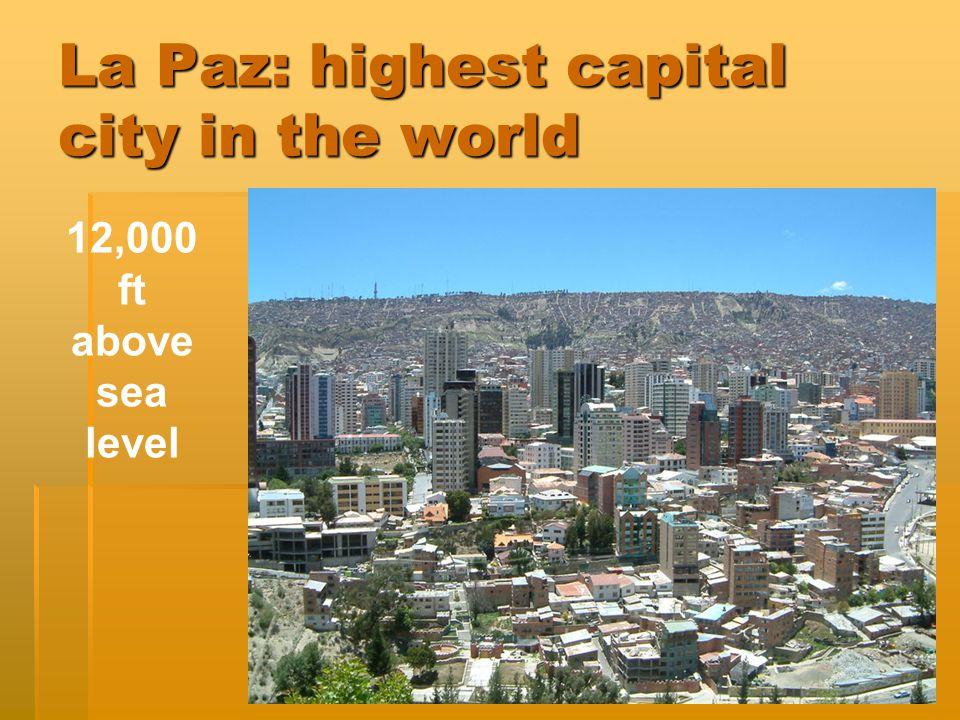 La Paz: highest capital city in the world