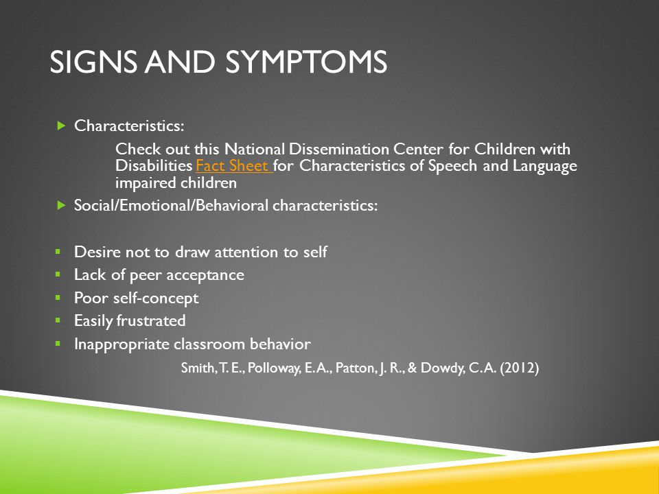 Signs and symptoms Characteristics: