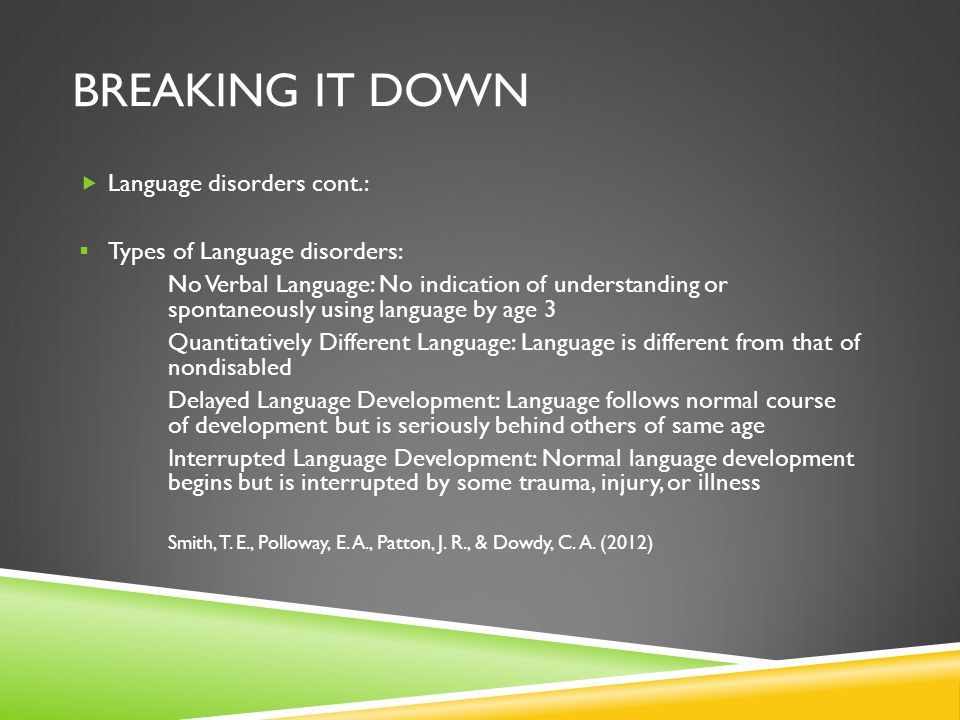 Breaking it down Language disorders cont.: