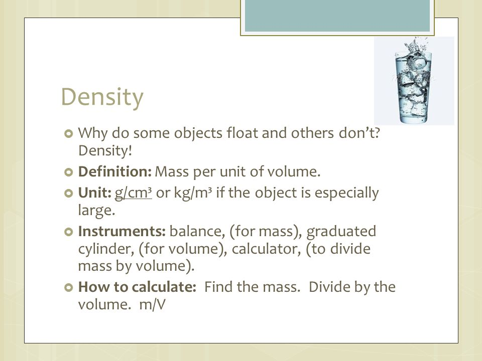 Density Why do some objects float and others don't Density!
