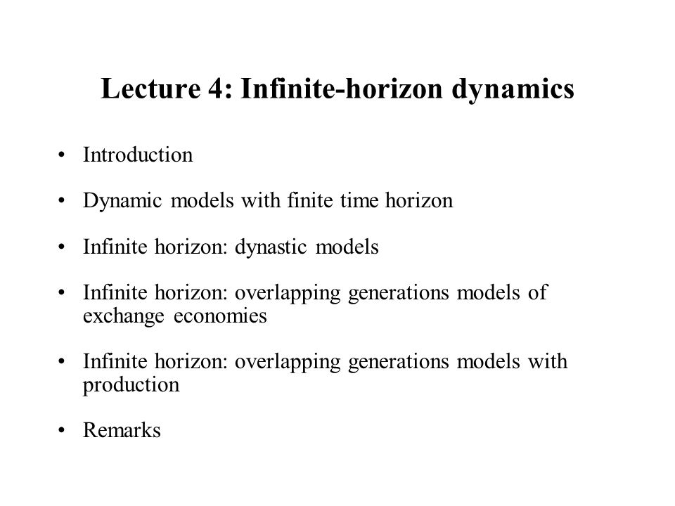 Lecture 4: Infinite-horizon dynamics