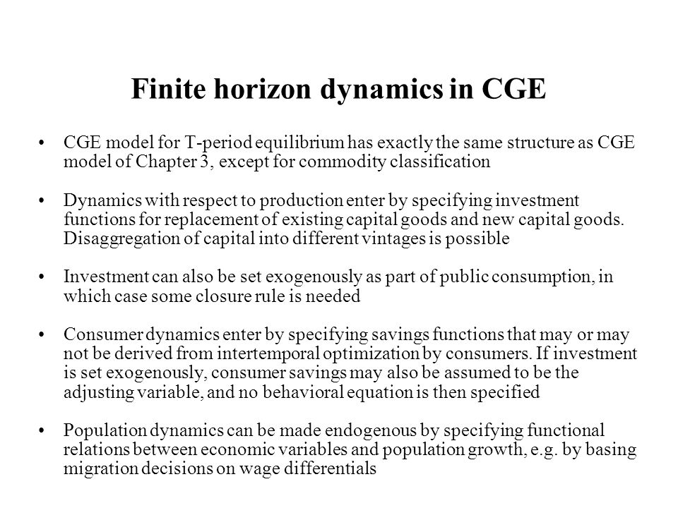 Finite horizon dynamics in CGE