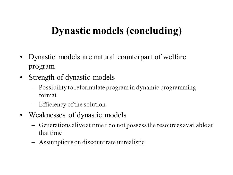 Dynastic models (concluding)
