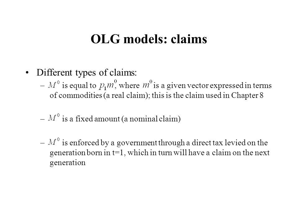 OLG models: claims Different types of claims: