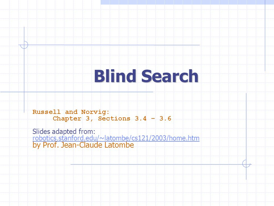 Blind Search by Prof. Jean-Claude Latombe